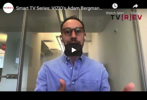 VIZIO's Adam Bergman On The Advantages Of Owning Your Own Data Set
